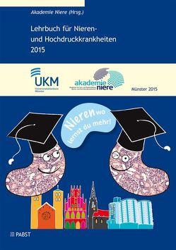 Lehrbuch für Nieren- und Hochdruckkrankheiten 2015 von Akademie Niere