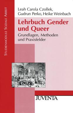 Lehrbuch Gender und Queer von Czollek,  Leah Carola, Perko,  Gudrun, Weinbach,  Heike