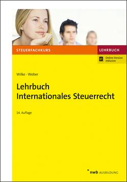 Lehrbuch Internationales Steuerrecht von Weber LL. M,  Jörg-Andreas, Wilke,  Kay-Michael