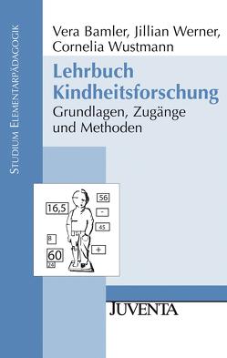 Lehrbuch Kindheitsforschung von Bamler,  Vera, Werner,  Jillian, Wustmann,  Cornelia