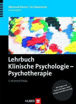 Lehrbuch Klinische Psychologie – Psychotherapie von Baumann,  Urs, Perrez,  Meinrad