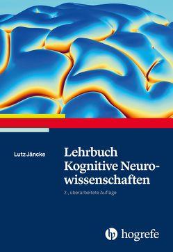 Lehrbuch Kognitive Neurowissenschaften von Edelmann,  Brunhilde, Jäncke,  Lutz