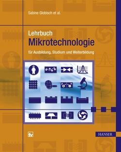 Lehrbuch Mikrotechnologie von Globisch,  Sabine