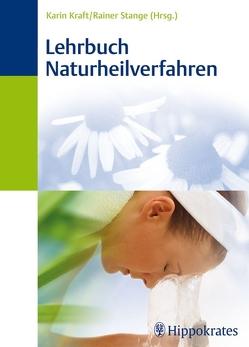 Lehrbuch Naturheilverfahren von Kraft,  Karin, Stange,  Rainer