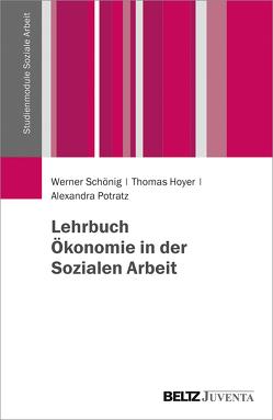 Lehrbuch Ökonomie in der Sozialen Arbeit von Hoyer,  Thomas, Potratz,  Alexandra, Schönig,  Werner