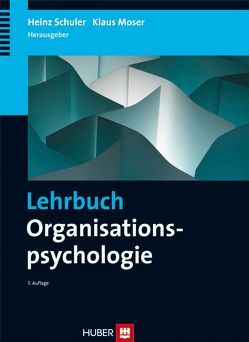 Lehrbuch Organisationspsychologie von Moser,  Klaus, Schuler,  Heinz