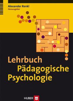 Lehrbuch Pädagogische Psychologie von Renkl,  Alexander