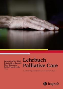 Lehrbuch Palliative Care von Bürgi,  Barbara, Monteverde,  Settimio, Santschi,  Erika, Staudacher,  Diana