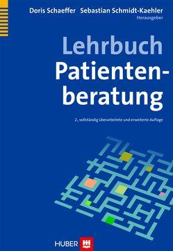 Lehrbuch Patientenberatung von Schaeffer,  Doris, Schmidt-Kaehler,  Sebastian