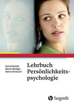 Lehrbuch Persönlichkeitspsychologie von Rentzsch,  Katrin, Rüdiger,  Martin, Schütz,  Astrid