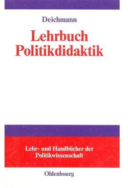 Lehrbuch Politikdidaktik von Deichmann,  Carl