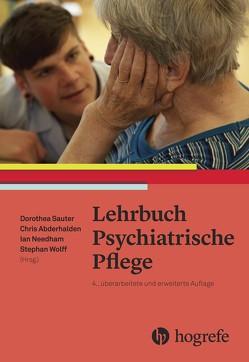 Lehrbuch Psychiatrische Pflege von Abderhalden,  Christoph, Needham,  Ian, Sauter,  Dorothea, Wolff,  Stephan