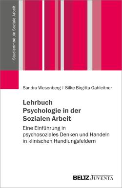 Lehrbuch Psychologische Grundlagen Sozialer Arbeit von Gahleitner,  Silke Birgitta, Wesenberg,  Sandra