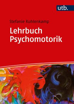 Lehrbuch Psychomotorik von Kuhlenkamp,  Stefanie