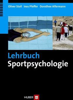 Lehrbuch Sportpsychologie von Alfermann,  Dorothee, Pfeffer,  Ines, Stoll,  Oliver