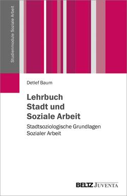 Lehrbuch Stadt und Soziale Arbeit von Baum,  Detlef