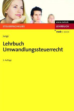 Lehrbuch Umwandlungssteuerrecht von Junge,  Bernd