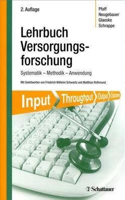 Lehrbuch Versorgungsforschung von Glaeske,  Gerd, Neugebauer,  Edmund A. M., Pfaff,  Holger, Rothmund,  Matthias, Schrappe,  Matthias, Schwartz,  Wilhelm