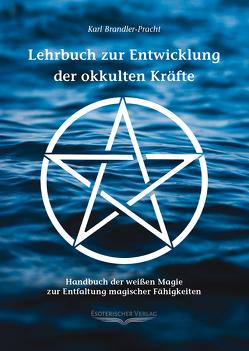 Lehrbuch zur Entwicklung der okkulten Kräfte von Brandler-Pracht,  Karl, Hartmann,  Paul