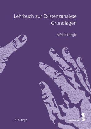 Lehrbuch zur Existenzanalyse von Längle,  Alfried