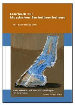 Lehrbuch zur klassischen Barhufbearbeitung von Schnitzenbaumer,  Rosi