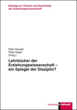 Lehrbücher der Erziehungswissenschaft – ein Spiegel der Disziplin? von Kauder,  Peter, Vogel,  Peter