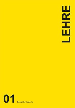 Lehre 01: Bewegliche Tragwerke von Fernandez Serrano,  Martino Pena, Weimar,  Thorsten, Wirfler,  Katja