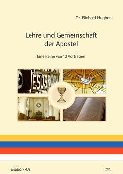Lehre und Gemeinschaft der Apostel von Hughes,  Dr. Richard