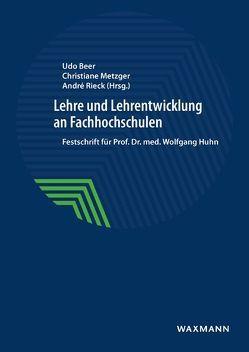 Lehre und Lehrentwicklung an Fachhochschulen von Beer,  Udo, Metzger,  Christiane, Rieck,  André