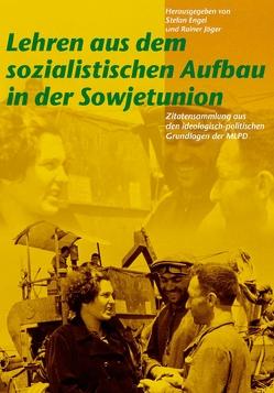 Lehren aus dem sozialistischen Aufbau in der Sowjetunion von Engel,  Stefan, Jäger,  Rainer