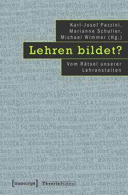 Lehren bildet? von Pazzini,  Karl-Josef, Schuller,  Marianne, Wimmer,  Michael