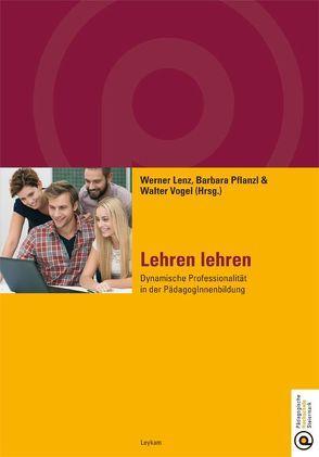 Lehren lehren von Lenz,  Werner, Pflanzl,  Barbara, Vogel,  Walter