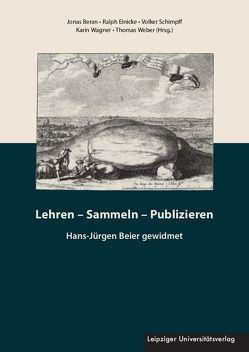 Lehren – Sammeln – Publizieren von Beran,  Jonas, Einicke,  Ralph, Schimpff,  Volker, Wagner,  Karin, Weber,  Thomas
