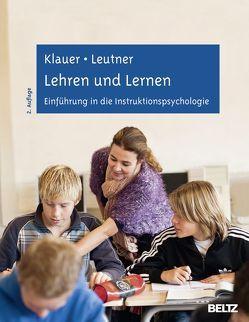 Lehren und Lernen von Klauer,  Karl-Josef, Leutner,  Detlev