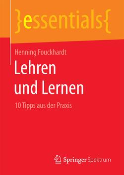 Lehren und Lernen von Fouckhardt,  Henning