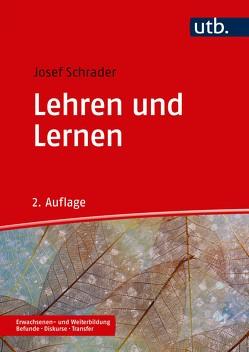 Lehren und Lernen von Schrader,  Josef
