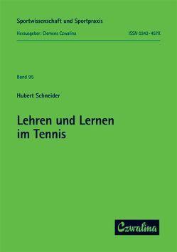 Lehren und Lernen im Tennis von Schneider,  Hubert