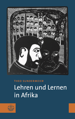 Lehren und Lernen in Afrika von Sundermeier,  Theo