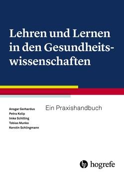 Lehren und Lernen in den Gesundheitswissenschaften von Gerhardus,  Ansgar, Kolip,  Petra, Munko,  Tobias, Schilling,  Imke, Schlingmann,  Kerstin