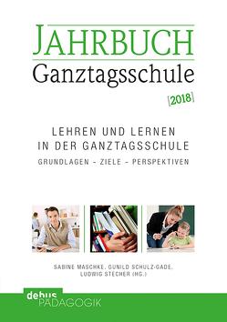 Lehren und Lernen in der Ganztagsschule von Maschke,  Sabine, Schulz-Gade,  Gunild, Stecher,  Ludwig