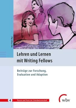 Lehren und Lernen mit Writing Fellows von Voigt,  Anja