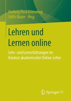 Lehren und Lernen online von Bauer,  Edith, Griesehop,  Hedwig Rosa