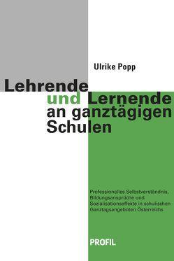 Lehrende und Lernende an ganztägigen Schulen von Popp,  Ulrike