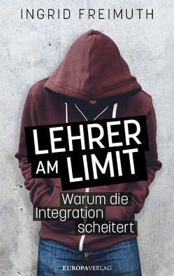 Lehrer über dem Limit von Freimuth,  Ingrid