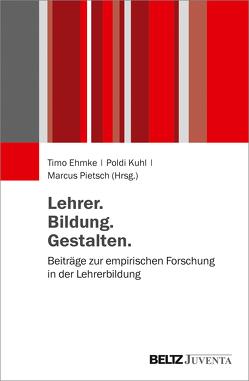 Lehrer. Bildung. Gestalten. von Ehmke,  Timo, Kuhl,  Poldi, Pietsch,  Marcus