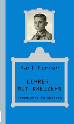 Lehrer mit dreizehn von Forner,  Karl