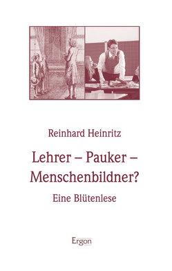 Lehrer – Pauker – Menschenbildner? von Heinritz,  Reinhard