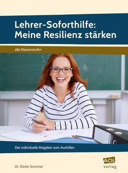 Lehrer-Soforthilfe: Meine Resilienz stärken von Sommer,  Dieter
