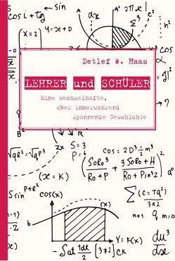 Lehrer und Schüler von Haas,  Detlef W.