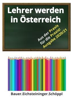 Lehrer werden in Österreich von Bauer,  Carina, Eichsteininger,  Hannes, Schöppl,  Simone